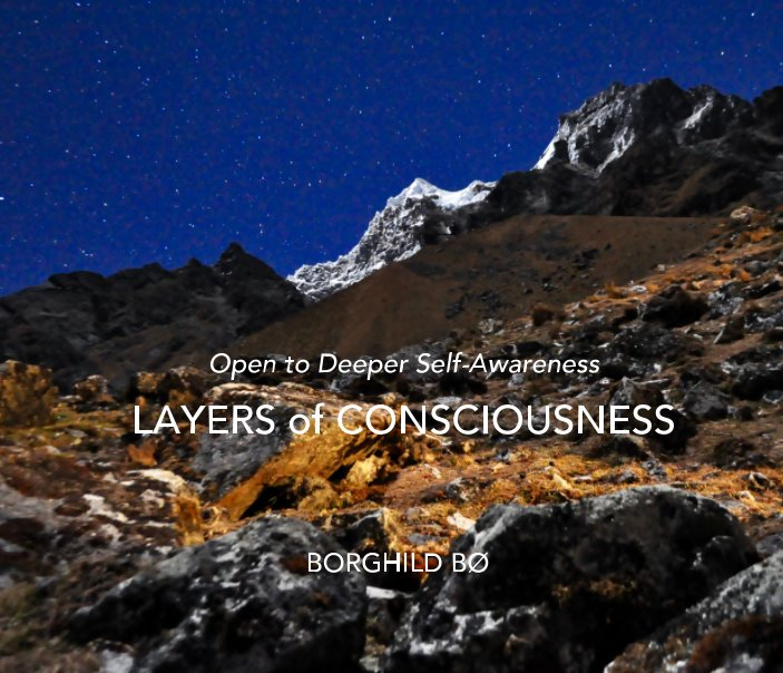 Open to Deeper Self-Awareness: Layers of Consciousness
